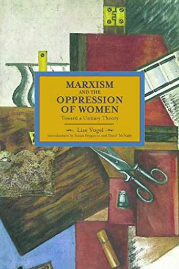9781608463404-1608463400-Marxism and the Oppression of Women: Toward a Unitary Theory (Historical Materialism)