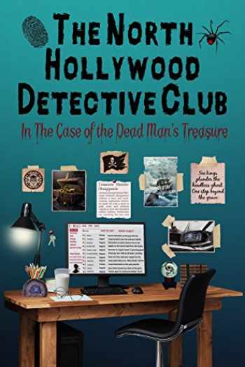 9781535014595-1535014598-The Case of the Dead Man's Treasure (The North Hollywood Detective Club - Book 2)
