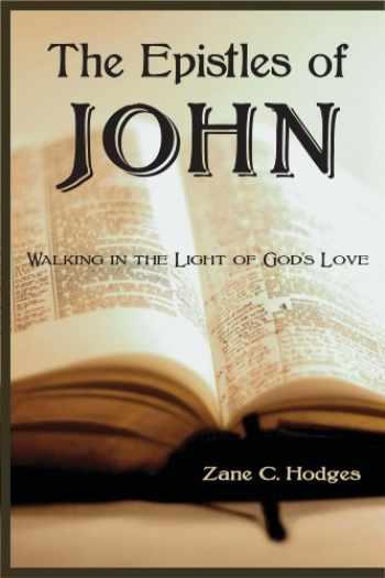 9780978877354-0978877357-The Epistles of John: Walking in the Light of God's Love