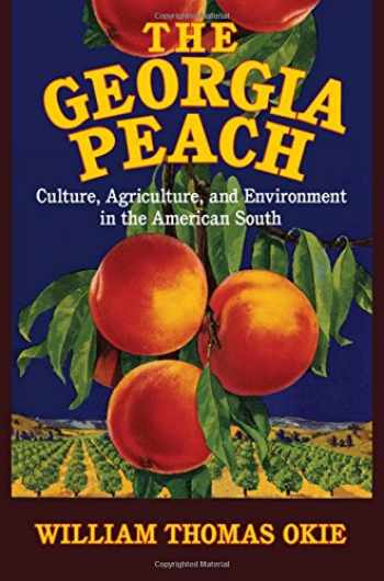 9781107071728-1107071720-The Georgia Peach: Culture, Agriculture, and Environment in the American South (Cambridge Studies on the American South)
