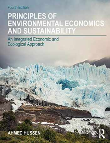 9780815363545-0815363540-Principles of Environmental Economics and Sustainability: An Integrated Economic and Ecological Approach