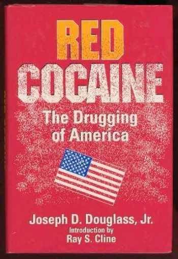 9780962664601-096266460X-Red Cocaine: The Drugging of America
