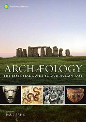 9781588345912-1588345912-Archaeology: The Essential Guide to Our Human Past