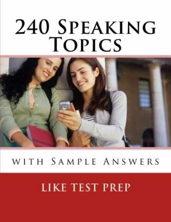 9781489544087-1489544089-240 Speaking Topics: with Sample Answers (Volume 2) (120 Speaking Topics)