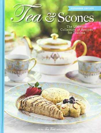 9781940772264-1940772265-Tea & Scones (Updated Edition): The Ultimate Collection of Recipes for Teatime