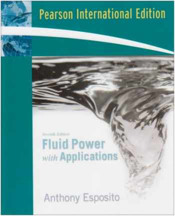 9780138149543-0138149542-Fluid Power with Applications