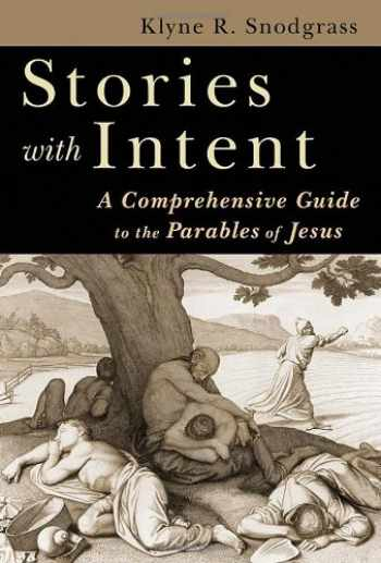 9780802842411-0802842410-Stories with Intent: A Comprehensive Guide to the Parables of Jesus