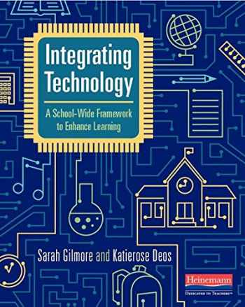 9780325109527-0325109524-Integrating Technology: A School-Wide Framework to Enhance Learning