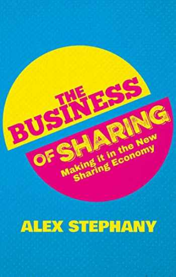 9781137376176-1137376171-The Business of Sharing: Making it in the New Sharing Economy