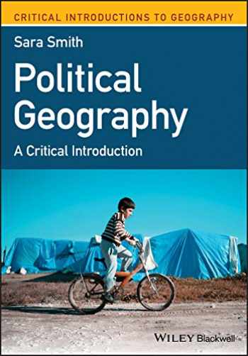 9781119315186-1119315182-Political Geography: A Critical Introduction (Critical Introductions to Geography)