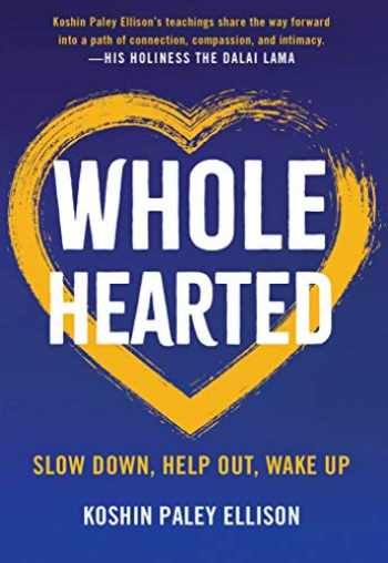 9781614295259-1614295255-Wholehearted: Slow Down, Help Out, Wake Up