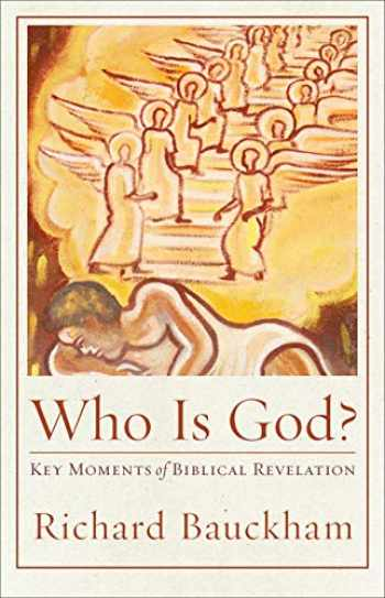 9781540961907-1540961907-Who Is God?: Key Moments of Biblical Revelation (Acadia Studies in Bible and Theology)