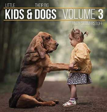 9781943824434-1943824436-Little Kids and Their Big Dogs: Volume 3