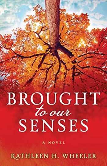 9780996555548-0996555544-Brought To Our Senses: A Family Saga Novel