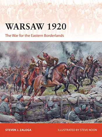 9781472837295-1472837290-Warsaw 1920: The War for the Eastern Borderlands (Campaign)
