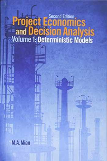 9781593702083-1593702086-Project Economics and Decision Analysis: Determinisitic Models