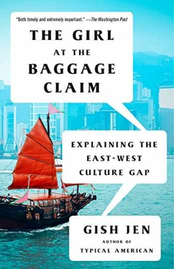 9781101972069-1101972068-The Girl at the Baggage Claim: Explaining the East-West Culture Gap (Vintage Contemporaries)