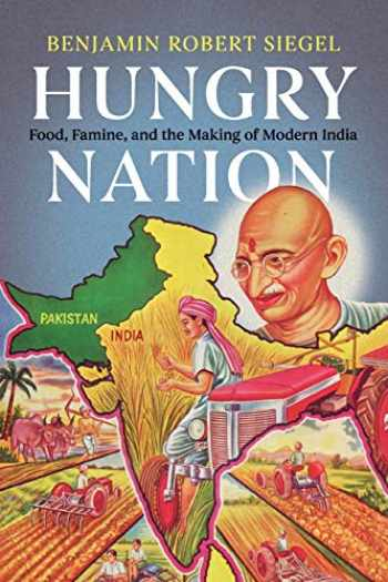 9781108441964-1108441963-Hungry Nation: Food, Famine, and the Making of Modern India