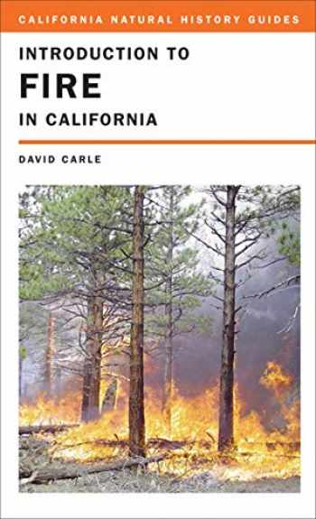 9780520255777-0520255771-Introduction to Fire in California (Volume 95) (California Natural History Guides)