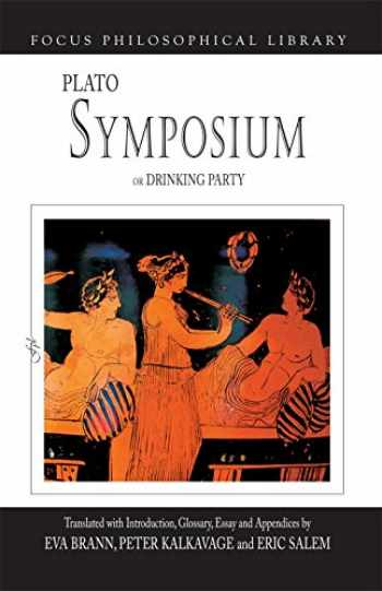9781585105977-158510597X-Symposium or Drinking Party (Focus Philosophical Library)