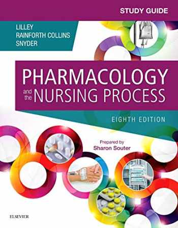 9780323371346-0323371345-Study Guide for Pharmacology and the Nursing Process