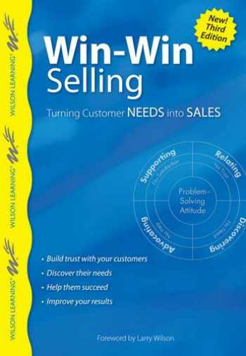 9789077256343-9077256342-Win-Win Selling, 3rd Edition: Turning Customer Needs into Sales (Wilson Learning Library)
