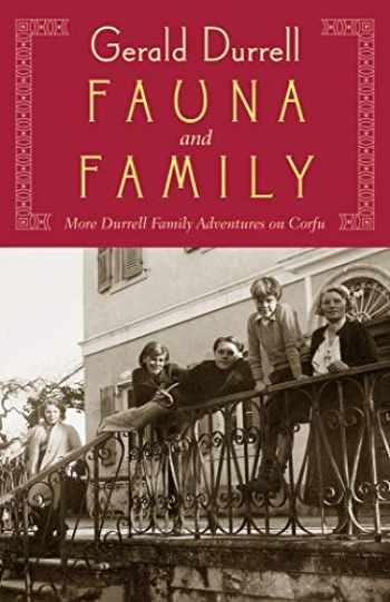 9781567924411-1567924417-Fauna and Family: More Durrell Family Adventures on Corfu