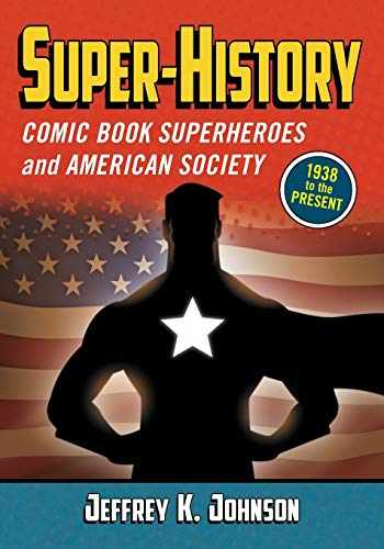 9780786465644-0786465646-Super-history: Comic Book Superheroes and American Society, 1938 to the Present