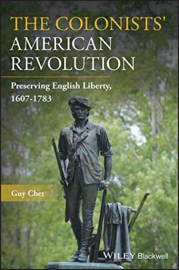 9781119591863-1119591864-The Colonists' American Revolution: Preserving English Liberty, 1607-1783