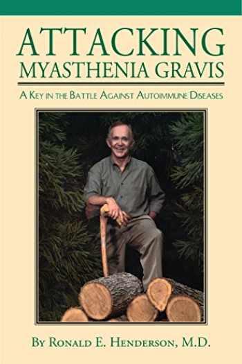 9781603062671-160306267X-Attacking Myasthenia Gravis: A Key in the Battle Against Autoimmune Diseases