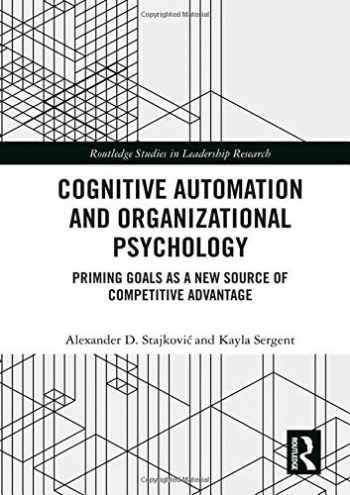 9780367272692-0367272695-Cognitive Automation and Organizational Psychology: Priming Goals as a New Source of Competitive Advantage (Routledge Studies in Leadership Research)
