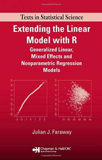 9781584884248-158488424X-Extending the Linear Model with R: Generalized Linear, Mixed Effects and Nonparametric Regression Models (Chapman & Hall/CRC Texts in Statistical Science)