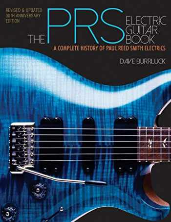 9781480386273-1480386278-The PRS Electric Guitar Book: A Complete History of Paul Reed Smith Electrics