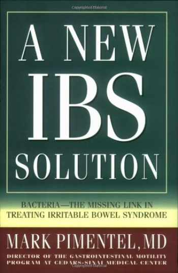 9780977435609-0977435601-A New IBS Solution: Bacteria-The Missing Link in Treating Irritable Bowel Syndrome