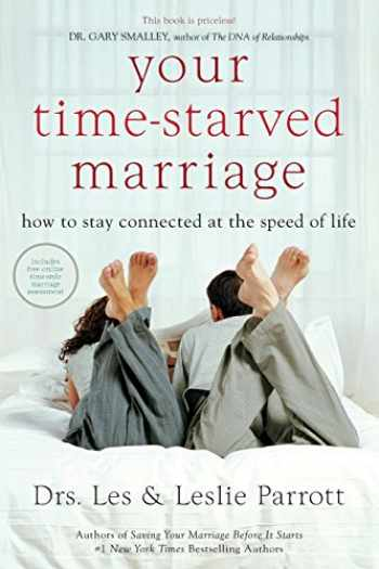 9780310346180-0310346185-Your Time-Starved Marriage: How to Stay Connected at the Speed of Life