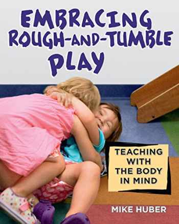 9781605544687-160554468X-Embracing Rough-and-Tumble Play: Teaching with the Body in Mind