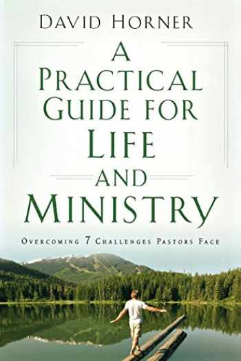 9780801091957-0801091950-A Practical Guide for Life and Ministry, A: Overcoming 7 Challenges Pastors Face