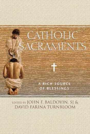 9780809149520-0809149524-Catholic Sacraments: A Rich Source of Blessings