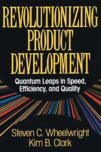 9781451676297-1451676298-Revolutionizing Product Development: Quantum Leaps in Speed, Efficiency and Quality