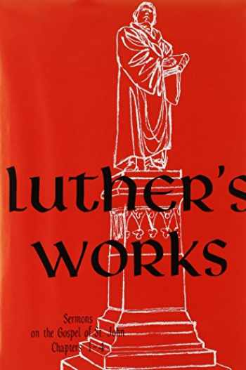 9780570064220-0570064228-Luther's Works, Volume 22 (Sermons on Gospel of St John Chapters 1-4) (Luther's Works (Concordia))