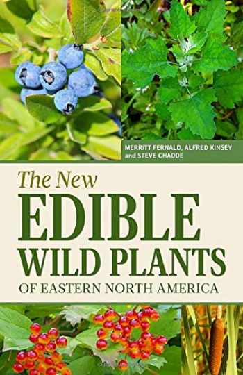 9781951682118-1951682114-The New Edible Wild Plants of Eastern North America: A Field Guide to Edible (and Poisonous) Flowering Plants, Ferns, Mushrooms and Lichens