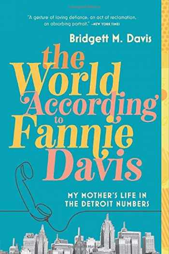 9780316558723-0316558729-The World According to Fannie Davis: My Mother's Life in the Detroit Numbers