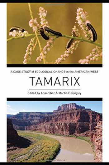 9780199898206-0199898200-Tamarix: A Case Study of Ecological Change in the American West