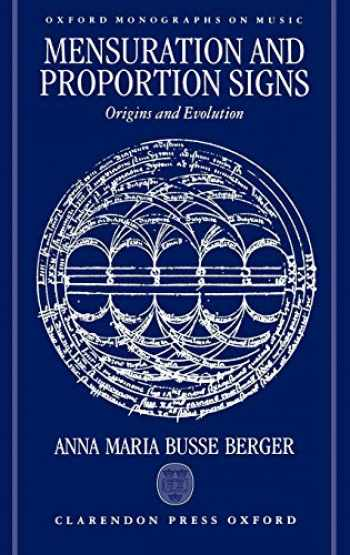 9780198162308-0198162308-Mensuration and Proportion Signs: Origins and Evolution (Oxford Monographs on Music)