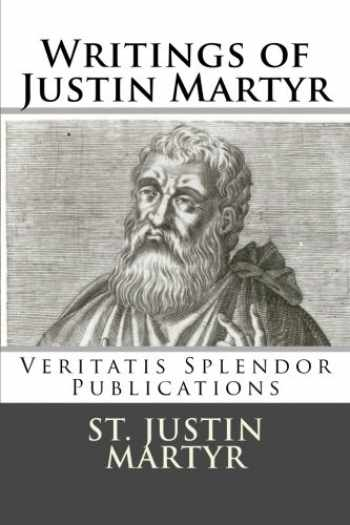 9781499583755-1499583753-Writings of Justin Martyr
