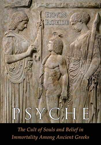 9781684223176-1684223172-Psyche: The Cult of Souls and Belief in Immortality among the Greeks. Two Volumes in One