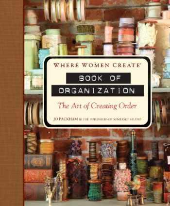 9781402791512-1402791518-Where Women Create: Book of Organization: The Art of Creating Order