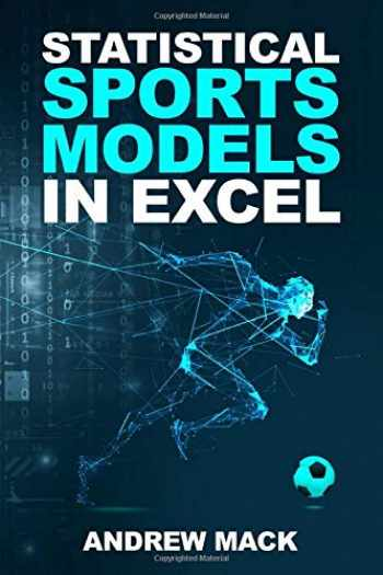9781079013450-1079013458-Statistical Sports Models in Excel