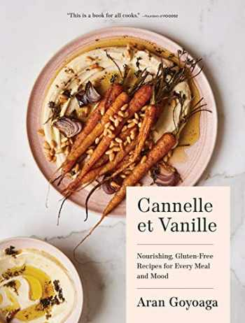9781632172006-1632172003-Cannelle et Vanille: Nourishing, Gluten-Free Recipes for Every Meal and Mood