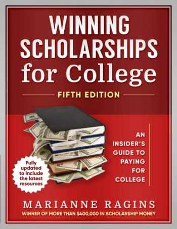 9780976766049-0976766043-Winning Scholarships for College: An Insider's Guide to Paying for College